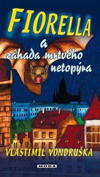 OBRÁZEK : fiorella-a-zahada-mrtveho-netopyra-9788024379845_280299474__1504569215_.jpg